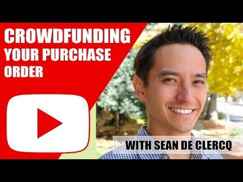 Sean De Clercq - How to CrowdFund Your Purchase Orders