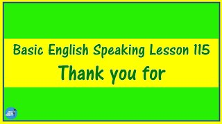 Basic English Speaking Lesson 115  - Thank you for