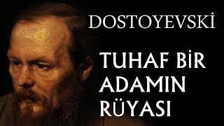 """""""Tuhaf Bir Adamın Rüyası"""" tek parça Fyodor Dostoyevski sesli kitap okuyan: Akın ALTAN"""