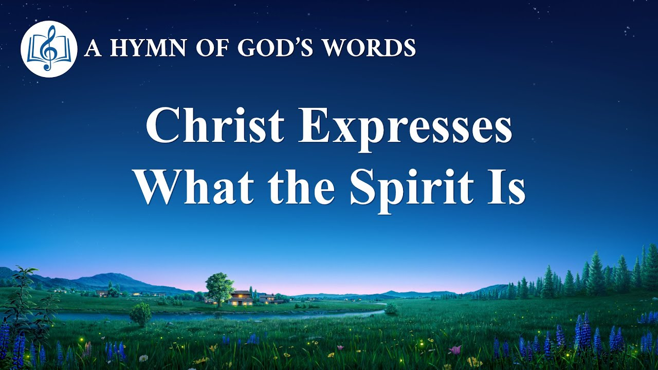"""2020 English Christian Song With Lyrics   """"Christ Expresses What the Spirit Is"""""""