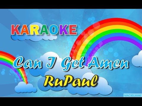 Can I Get an Amen - RuPaul (KARAOKE)