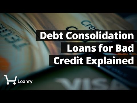 Debt Consolidation Loans For Bad Credit Explained