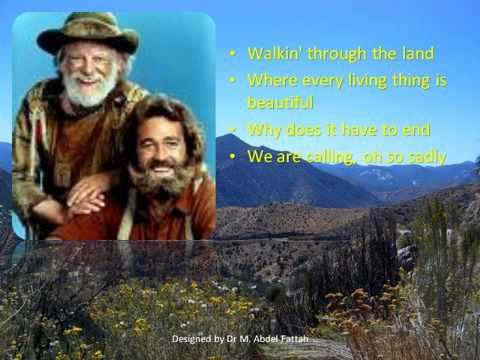 Maybe- performed by Thom Pace- The theme song of TV series  The Life and Times of Grizzly Adams with lyrics