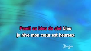 Karaoké Dans le bleu du ciel bleu (Volare nel blu di pinto di blu) - Dalida *