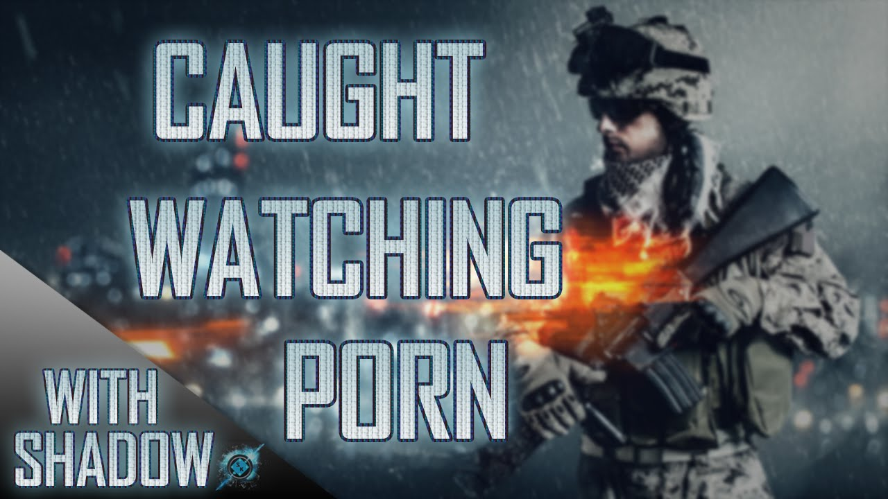 Can You Watch Porn On Ps4 bf4 ps4 | story about getting caught watching pornmy mom | battlefield: 4 gameplay