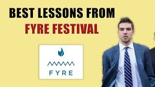 8 Business Lessons From Fyre Festival That Every Entrepreneur Should Learn