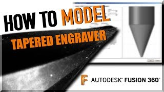 How to Model Tapered Engravers in Fusion 360 | WW250