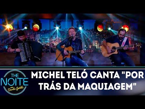 Michel Teló canta Por Trás da Maquiagem | The Noite (25/04/18)