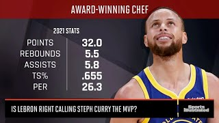 Is LeBron Right To Call Steph Curry The MVP?