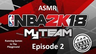ASMR NBA 2k18 Episode 2 - MyPlayer / Playground [Whispered] [Ear to Ear]
