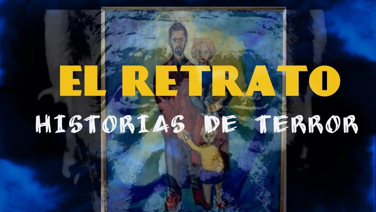 EL RETRATO  (HISTORIAS DE TERROR) - VOZ REAL