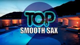 Sax Chill  Best Smooth Jazz Saxophone  Lounge Relaxing Soft Chillout Top Music Instrumental