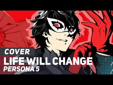 "Persona 5 - ""Life Will Change"" FULL 