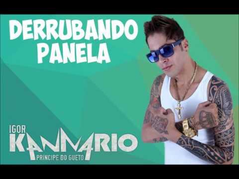 DERRUBANDO PANELA -  IGOR KANNÁRIO