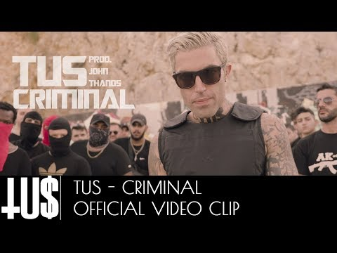 Tus - Criminal Prod. John Thanos - Official Video Clip