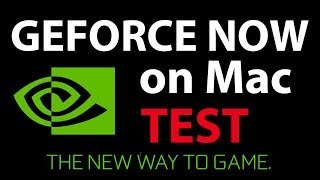 Geforce Now, Play Without Windows Game On Mac!