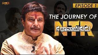 The Journey Of #NTRKathaNayakudu Episode - 1 | Nandamuri Balakrishna as NTR | #NTRBiopic