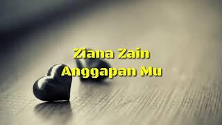 [4.18 MB] Ziana Zain - AnggapanMu