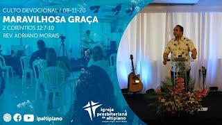Maravilhosa Graça - Culto Devocional - IP Altiplano - 08/11