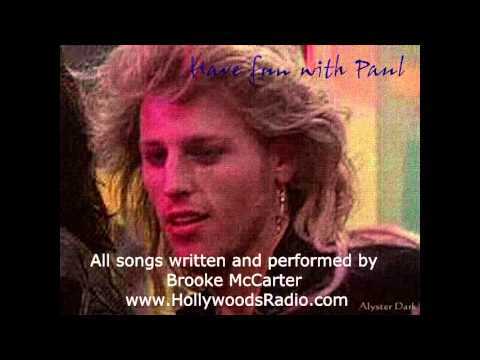 All  written and performed by Brooke McCarter except Keep o Rockin'