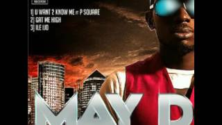 May D - U Want 2 Know Me ft. P Square
