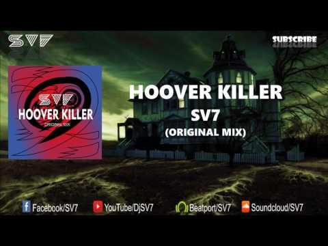 SV7 - Hoover Killer (Original Mix) [Support By: VSNS]