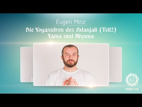 Die Yoga Sutren des Patanjali (Teil 2) Yama und Niyama - Eugen Minz
