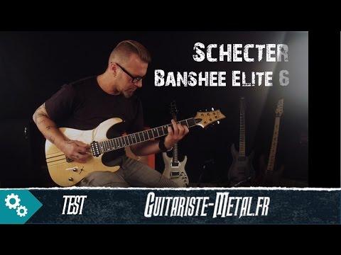 Schecter Banshee Elite 6 - Le test