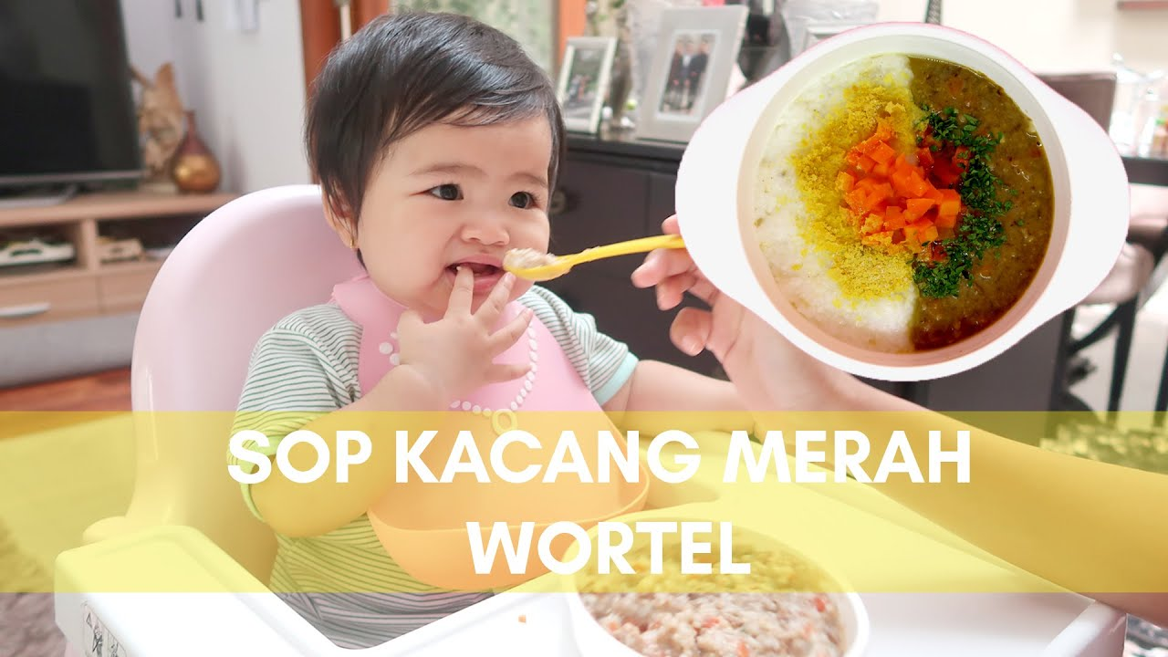 Sop Kacang Merah Wortel Mpasi 9 Bulan Youtube