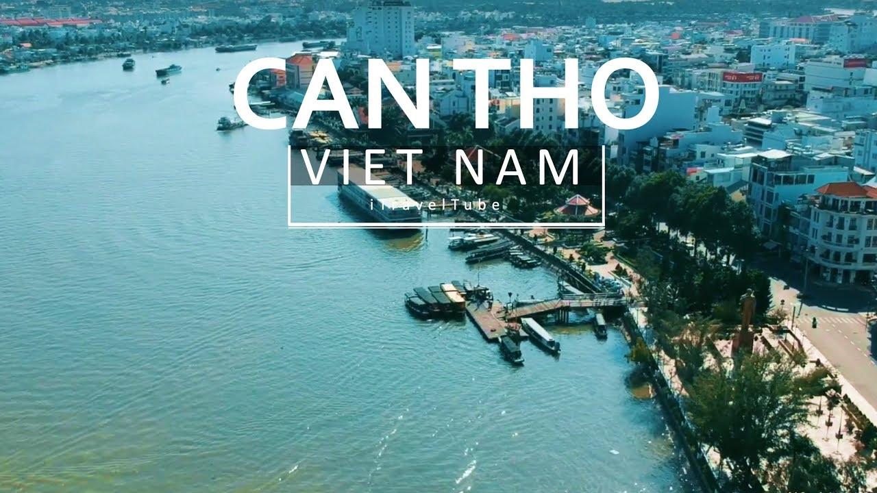 Can Tho City – Vietnam Travel Guide | Du Lịch TP Cần Thơ – Tây Đô Miền Sông Nước [Drone/Flycam]