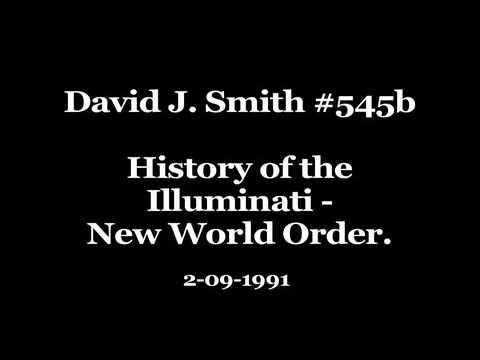 David J. Smith #545b History of the Illuminati - New World Order