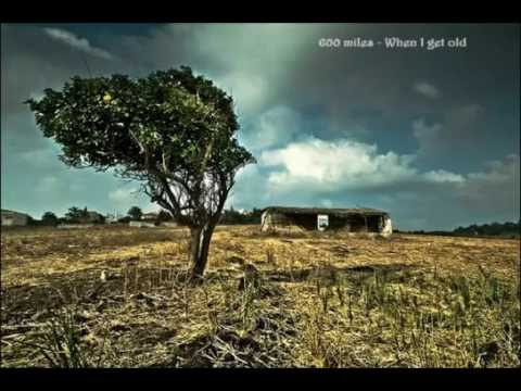 Download 600 miles - When I get old