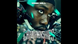 All Samples From Meek Mill's Championships