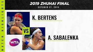Kiki Bertens vs. Aryna Sabalenka | Zhuhai 2019 Finals | WTA Highlights
