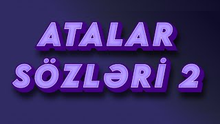 Atalar Sözləri - 2. Bölüm