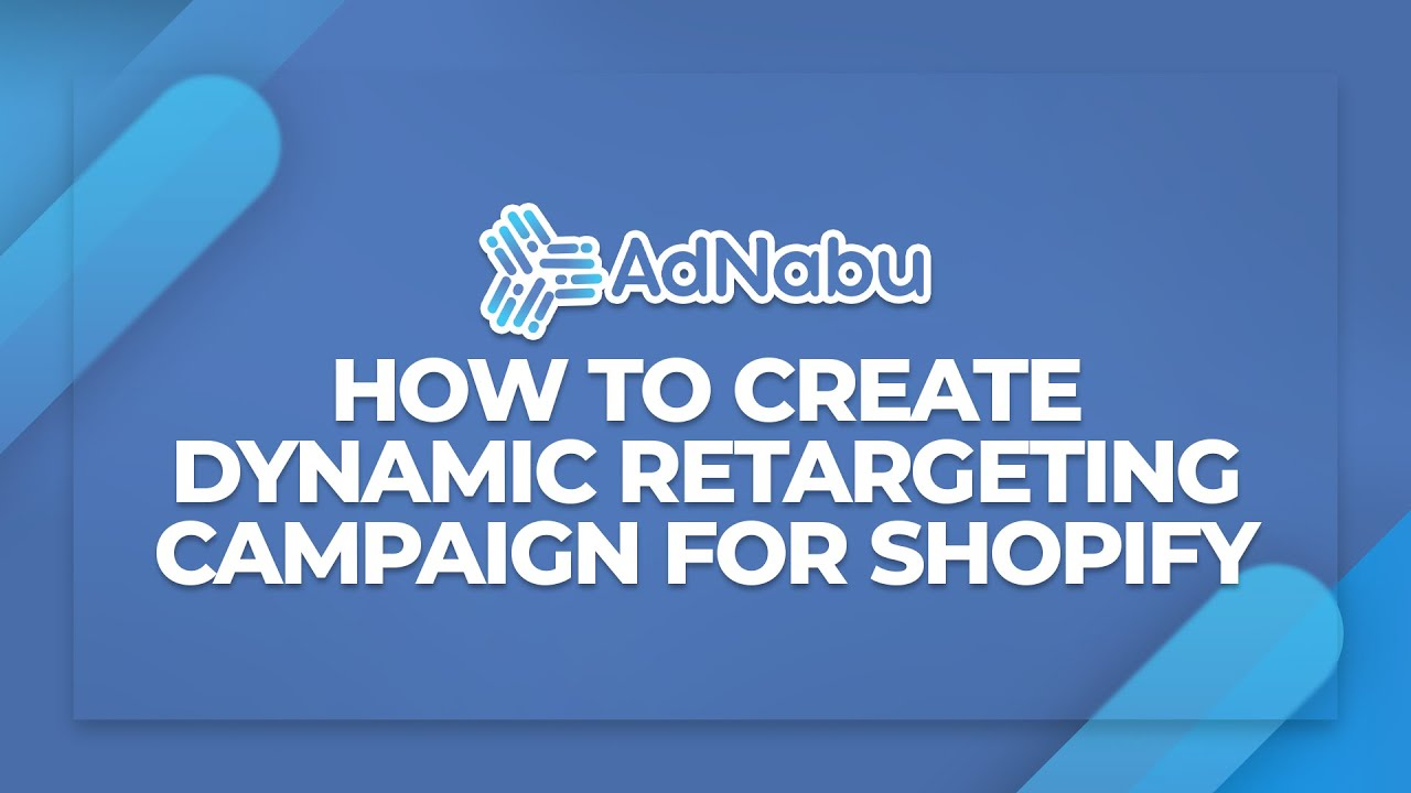 How to create a dynamic retargeting campaign in Google Ads for Shopify?