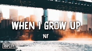 NF - When I Grow Up (Lyrics)