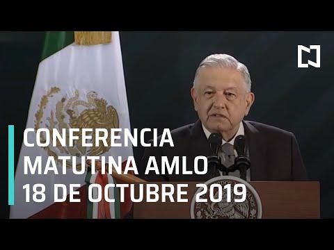 Conferencia matutina AMLO - Viernes 18 de octubre 2019
