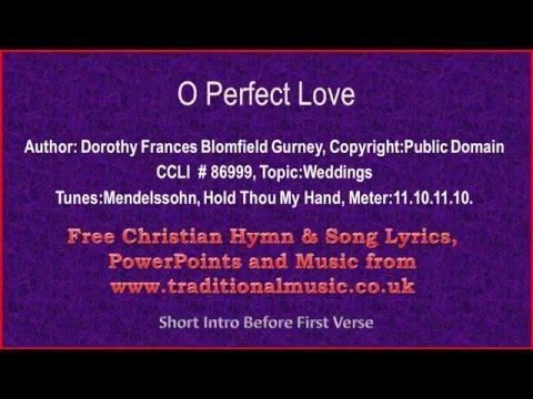 O Perfect Love Hymn - Lyrics & Music
