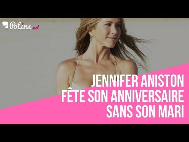 Jennifer Aniston fête son anniversaire sans son mari