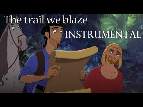 The trail we blaze Instrumental_Road to El Dorado + Lyrics