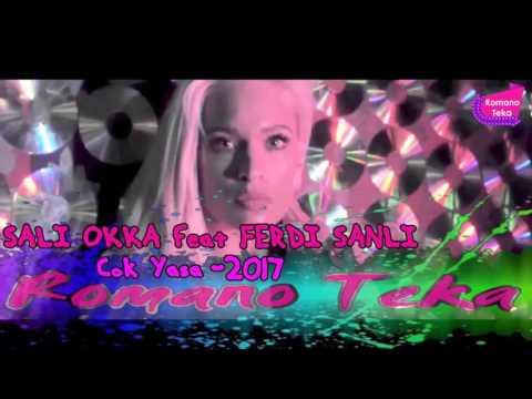 SALI OKKA feat FERDI SANLI   COK YASA  2017