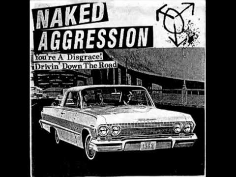 01 - Naked Aggression - Youre a disgrace