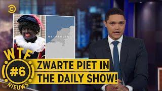 Zwarte Piet RACISTISCH? Wat vindt Trevor Noah? - WTF NIEUWS #6 - The Daily Show