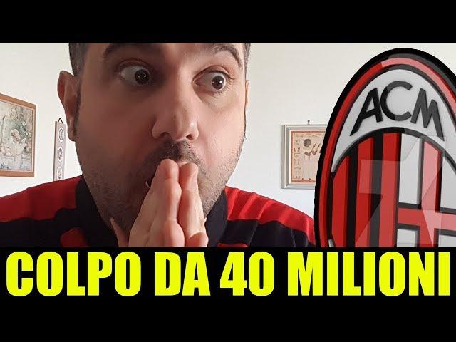 [VI PREGO!] COLPO da 40 MILIONI    Calciomercato Milan