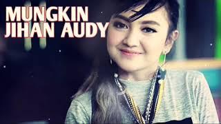 Download lagu Dangdut Koplo Terbaru 2019 Jihan Audy mungkin