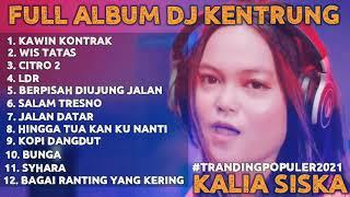 DJ KENTRUNG KAWIN KONTRAK FULL ALBUM KALIA SISKA FT SKA 86 TERBARU 2021