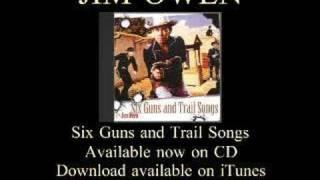 JIM OWEN - CD ALBUM - Six Guns and Trail Songs