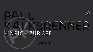 Paul Kalkbrenner - Hinrich Zur See 'Guten Tag' Album (Official PK Version)