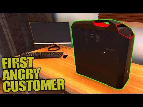 FIRST ANGRY CUSTOMER | PC Building Simulator | Let's Play Gameplay | S01E02